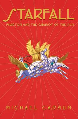 Starfall Phaeton and the Chariot of the Sun, Cadnum, Michael