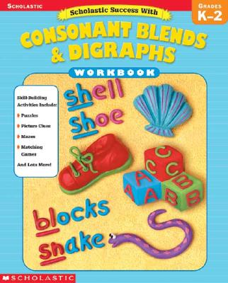 Image for Scholastic Success With: Consonant Blends & Digraphs Workbook
