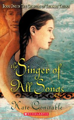 Image for The Chanters of Tremaris #1: Singer of All Songs: Book One In The Chanters Of Tremaris Trilogy