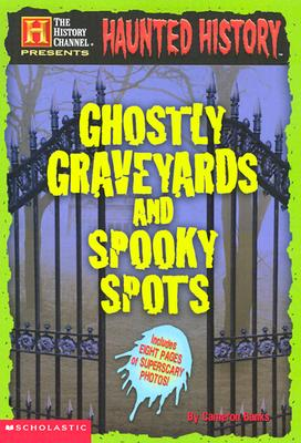 Image for Haunted History:  Ghostly Graveyards and Spooky Spots