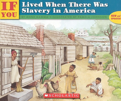 If You Lived When There Was Slavery In America, Kamma, Anne
