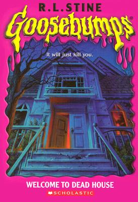 """Welcome to Dead House (Goosebumps Series), """"Stine, R.L."""""""