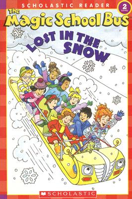 Image for The Magic School Science Reader: The Magic School Bus: Lost in the Snow (The Magic School Bus Science Reader)