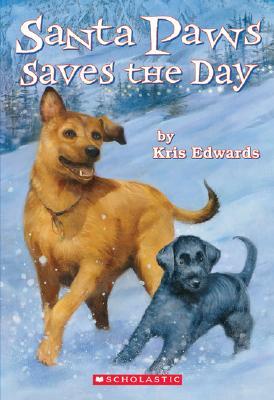 Santa Paws Saves the Day, KRIS EDWARDS