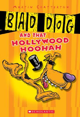Image for Bad Dog #1: Bad Dog And All That Hollywood Hoohah