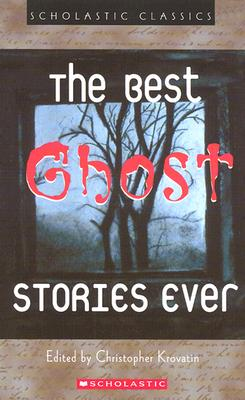 The Best Ghost Stories Ever, Christopher Krovatin