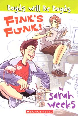 Fink's Funk (Boyds Will Be Boyds), Sarah Weeks