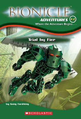 Trial by Fire (Bionicle Adventures #2), Greg Farshtey