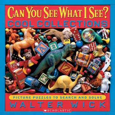 Can You See What I See?: Cool Collections: Picture Puzzles to Search and Solve, Wick, Walter