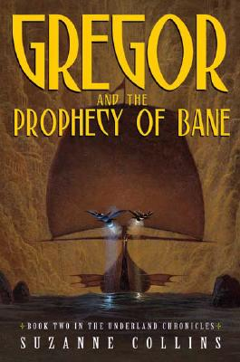 Image for GREGOR AND THE PROPHECY OF BANE BOOK TWO IN THE UNDERLAND CHRONICLES