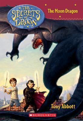 The Secrets of Droon #26: The Moon Dragon, Abbott, Tony