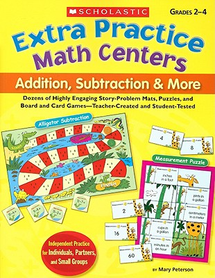 Image for Extra Practice Math Centers: Addition, Subtraction & More: Dozens of Highly Engaging Story-Problem Mats, Puzzles, and Board and Card GamesTeacher-Created and Student-Tested