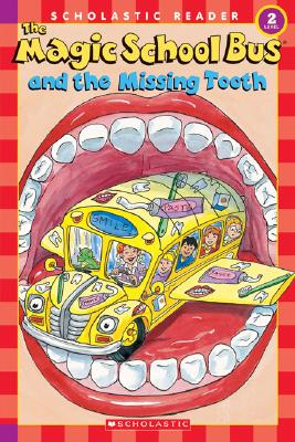 Image for The Magic School Bus and the Missing Tooth (Scholastic Reader, Level 2)