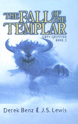 "Grey Griffins #3: Fall of the Templar, ""Benz, Derek, Lewis, J.S., S., J. Lewis"""