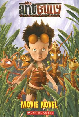 The Ant Bully: Movie Novel, Judy Katschke