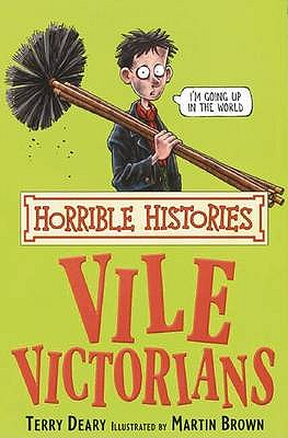 Image for The Vile Victorians (Horrible Histories) (Horrible Histories) (Horrible Histories)