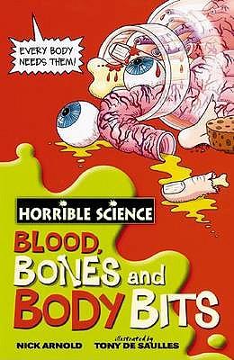 Image for Blood, Bones and Body Bits (Horrible Science) (Horrible Science) [Paperback] [Jan 01, 2008] Nick Arnold