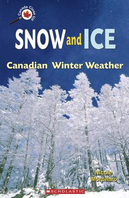 Image for Snow and Ice: Canadian Winter Weather (Canada Close Up)