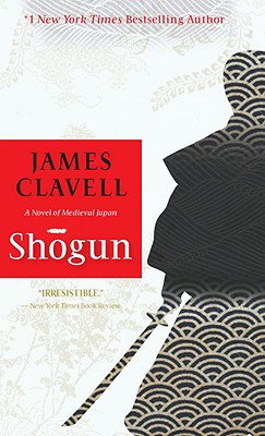 Shogun: The Epic Novel of Japan, Clavell, James