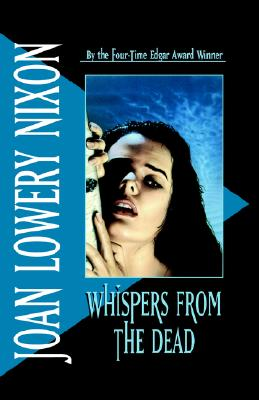 Whispers from the Dead, Nixon, Joan Lowery