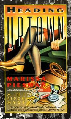 Heading Uptown  A Nina Fischman Mystery, Piesman, Marissa