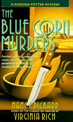 The Blue Corn Murders: A Eugenia Potter Mystery (Eugenia Potter Mysteries), Nancy Pickard
