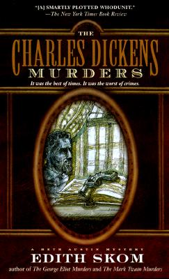 The Charles Dickens Murders: A Beth Austin Mystery (Beth Austin Mysteries), Edith Skom