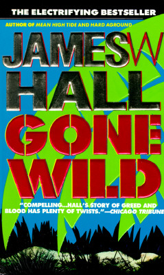 GONE WILD, Hall, James W.