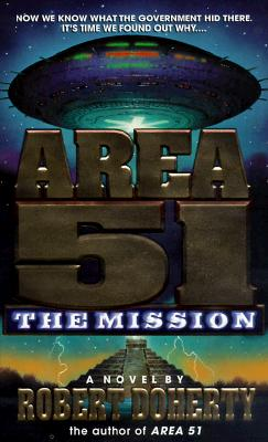 Area 51: The Mission (Area 51 (Paperback)), ROBERT DOHERTY