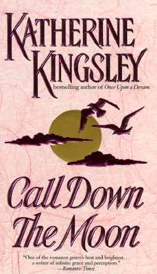 Call Down the Moon, KATHERINE KINGSLEY