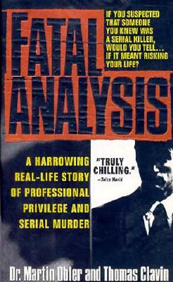 Image for Fatal Analysis: A Harrowing Real-Life of Professional Privilege and Serial Murder