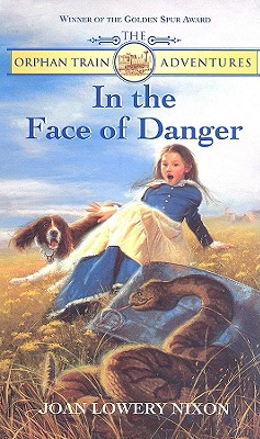 Image for In The Face of Danger (Orphan Train Adventures)