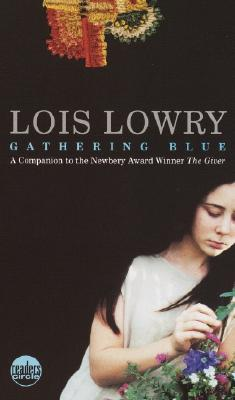 Gathering Blue (Readers Circle), Lois Lowry
