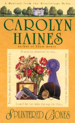 Splintered Bones, CAROLYN HAINES