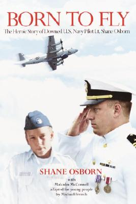 Image for Born to Fly : The Heroic Story of Downed U.S. Navy Pilot Lt. Shane Osborn