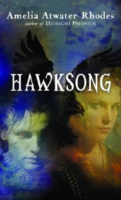 Hawksong: The Kiesha'ra: Volume One (The Keisha'ra), Amelia Atwater-Rhodes