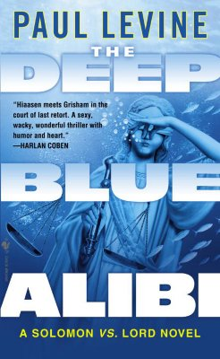 Image for The Deep Blue Alibi: Solomon vs. Lord (Solomon Vs. Lord Novels)