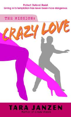 Crazy Love, Tara Janzen
