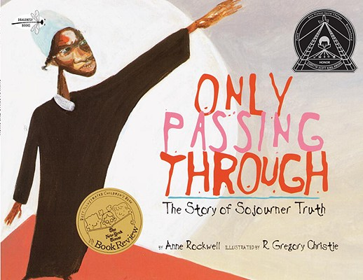 Image for Only Passing Through: The Story of Sojourner Truth