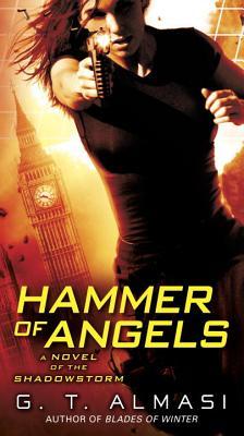 Hammer of Angels: A Novel of Shadowstorm, Almasi, G. T.