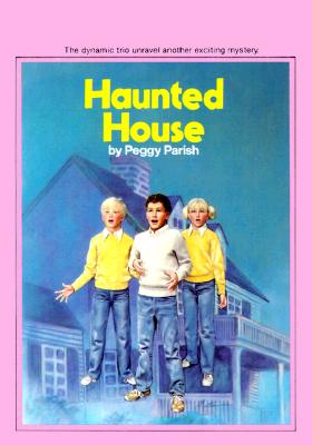 The Haunted House (Liza, Bill & Jed Mysteries), Peggy Parish