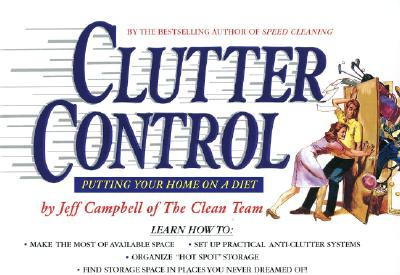 Clutter Control: Putting Your Home on a Diet, Jeff Campbell