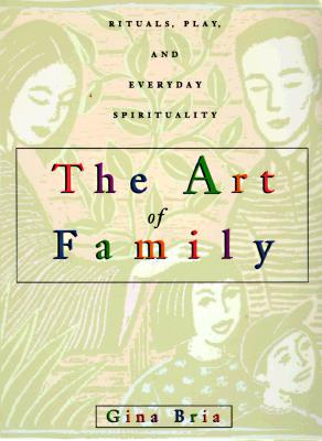 "Image for ""The Art of Family: Rituals, Imagination, and Everyday Spirituality"""
