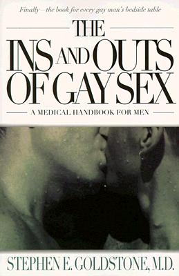 Image for INS AND OUTS OF GAY SEX : A MEDICAL HANDBOOK FOR MEN
