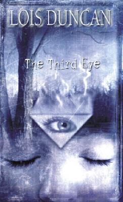 The Third Eye (Laurel Leaf Books), Duncan,Lois