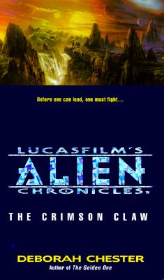 Image for The Crimson Claw (Lucasfilm's Alien Chronicles #2)
