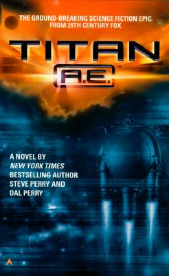 Titan A.E.: Novelization, STEVE PERRY