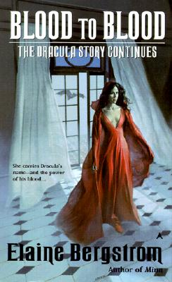 Blood to Blood: The Dracula Story Continues, ELAINE BERGSTROM