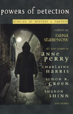 Powers of Detection  Stories of Mystery and Fantasy, Stabenow, Dana