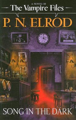 A Song in the Dark (Vampire Files, No. 11), P. N. Elrod